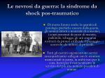 le nevrosi da guerra la sindrome da shock pos traumatico