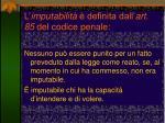 l imputabilit definita dall art 85 del codice penale