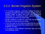3 2 2 border irrigation system