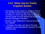3 4 2 water use for trickle irrigation system