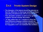 3 4 5 trickle system design