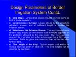 design parameters of border irrigation system contd