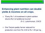 enhancing plant nutrition can double yields incomes on all crops