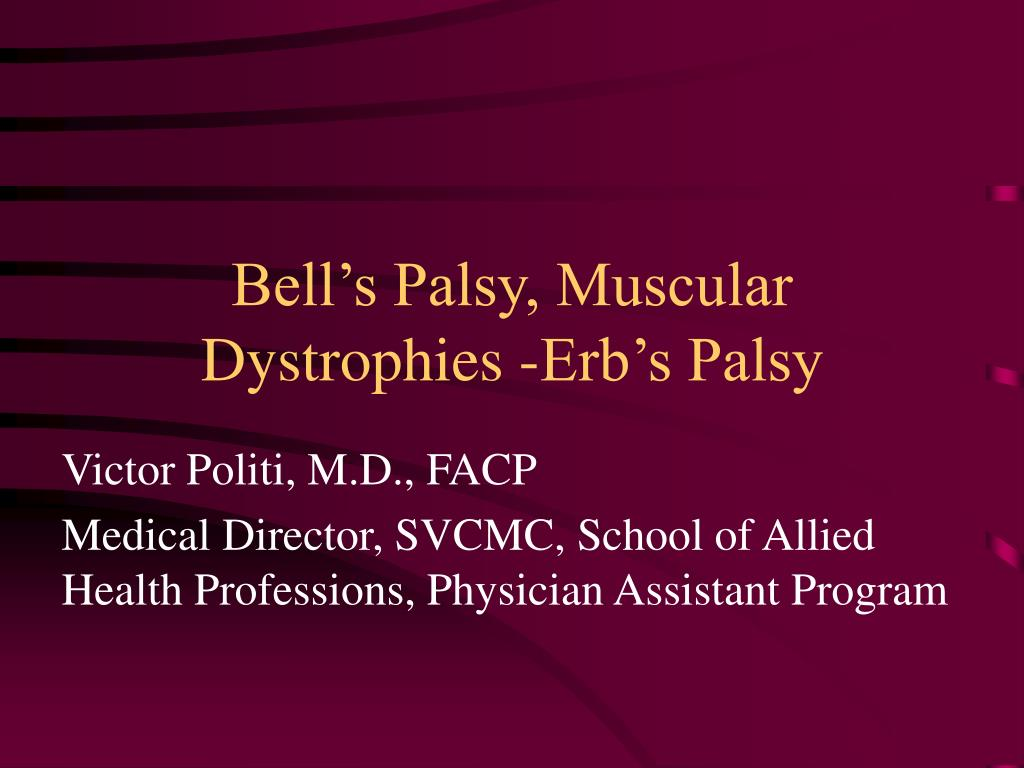 bell s palsy muscular dystrophies erb s palsy l.