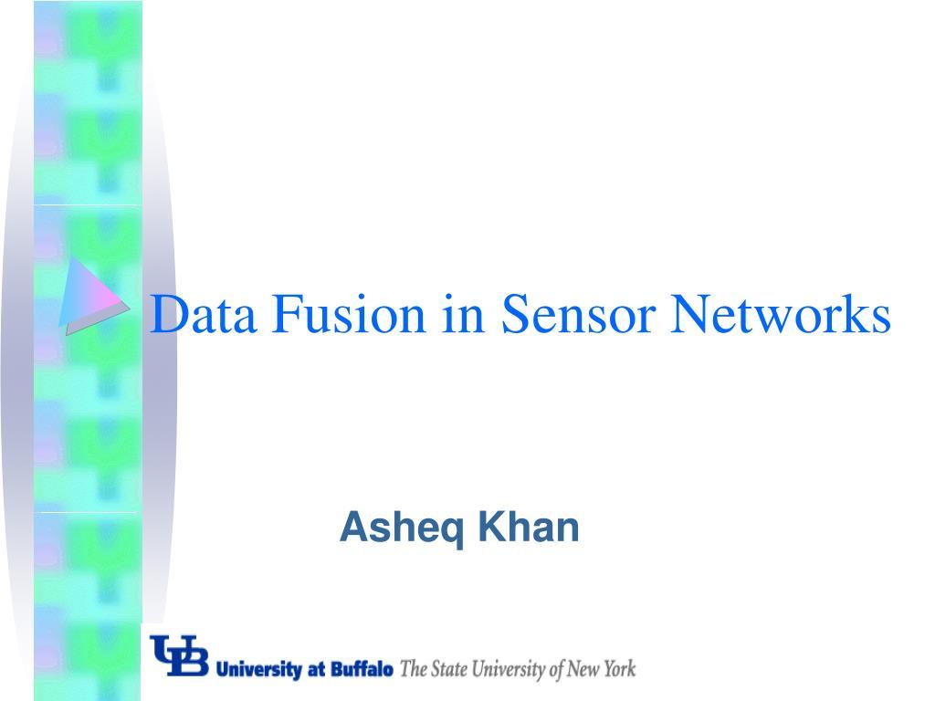 data fusion in sensor networks l.