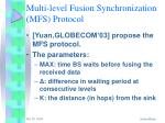 multi level fusion synchronization mfs protocol