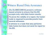 witness based data assurance