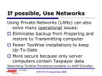 if possible use networks7
