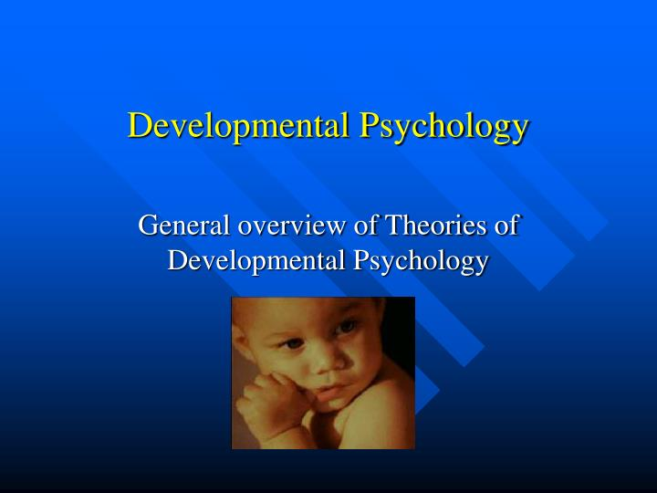 concepts of developmental psychology Conceptual change is the process whereby concepts and relationships between them change over the course of an individual person's lifetime or over the course of history research in four different fields – cognitive psychology, cognitive developmental psychology, science education, and history and philosophy of science - has sought to understand this process.