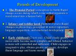 periods of development