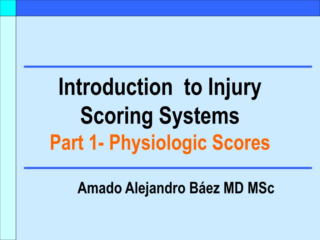 introduction to injury scoring systems part 1 physiologic scores l.