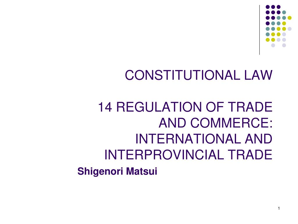 constitutional law 14 regulation of trade and commerce international and interprovincial trade l.