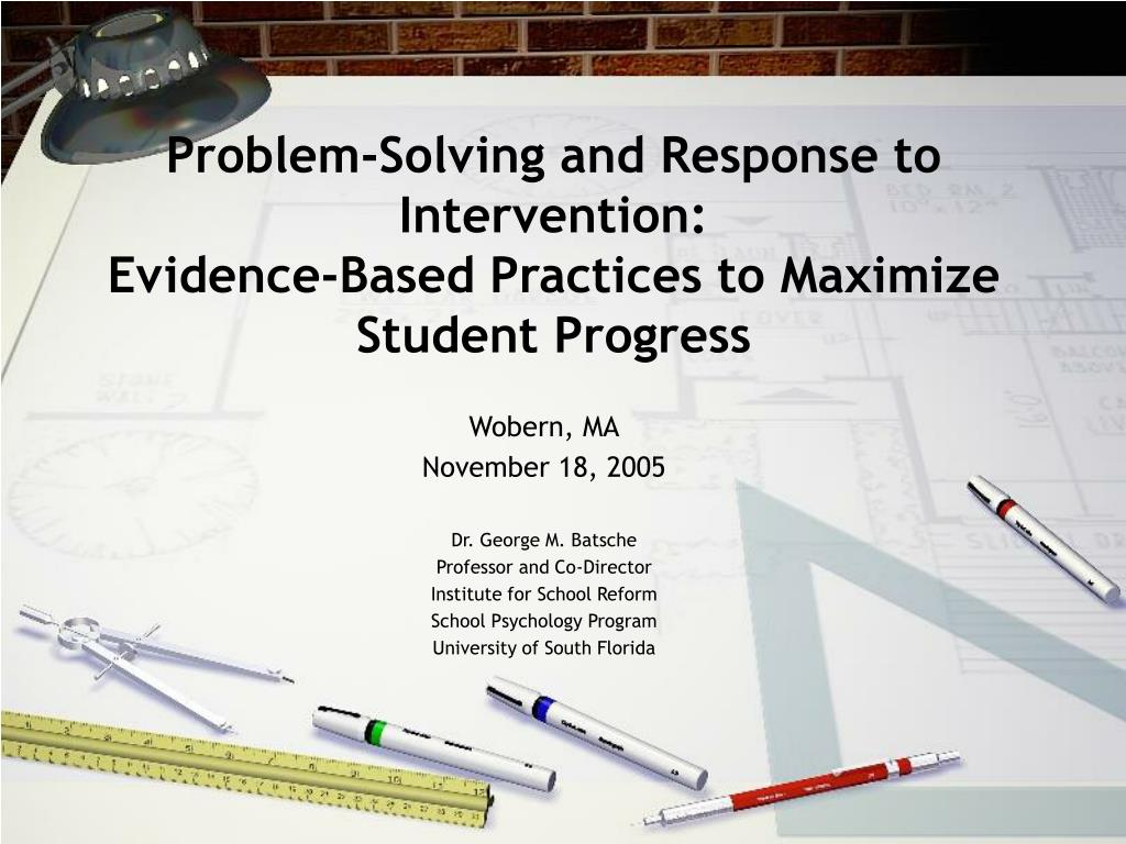 problem solving and response to intervention evidence based practices to maximize student progress l.