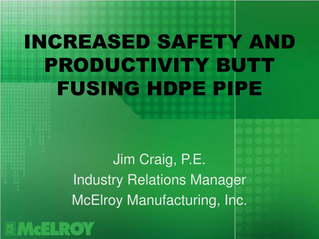 increased safety and productivity butt fusing hdpe pipe l.