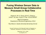 fusing wireless sensor data to measure small group collaborative processes in real time