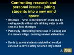 confronting research and personal issues jolting students into a new mind space
