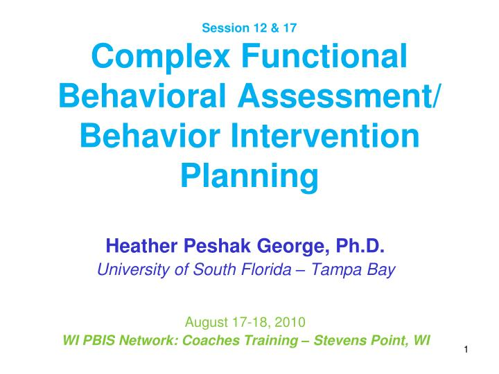 session 12 17 complex functional behavioral assessment behavior intervention planning n.