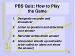 pbs quiz how to play the game