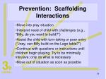 prevention scaffolding interactions