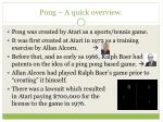pong a quick overview