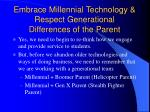 embrace millennial technology respect generational differences of the parent