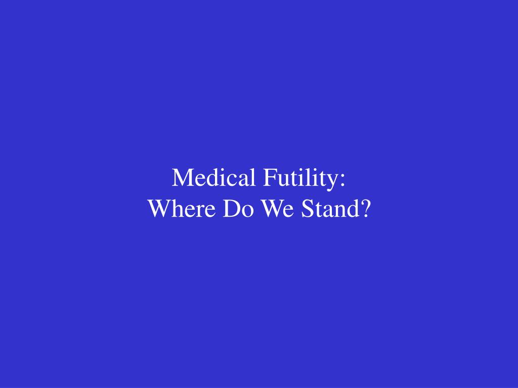 medical futility where do we stand l.