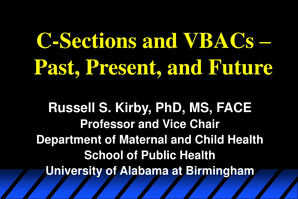 c sections and vbacs past present and future l.