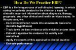 how do we practice ebp
