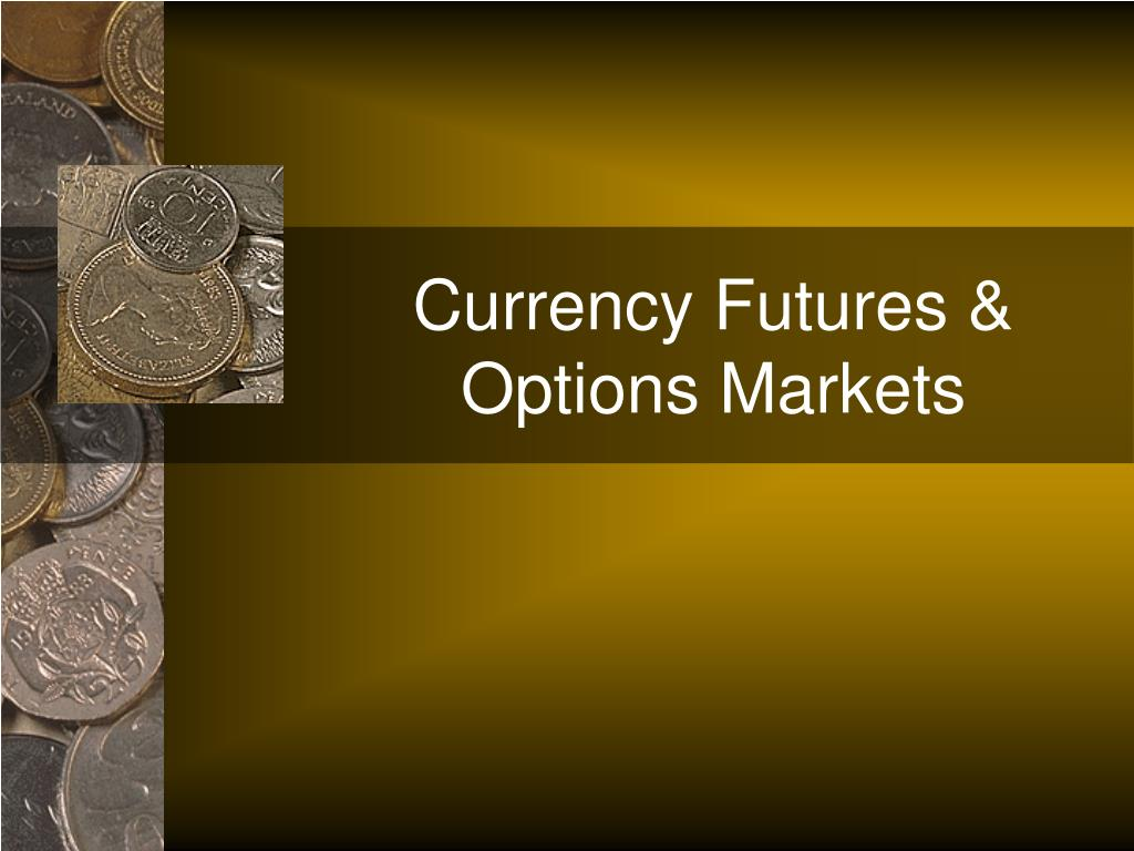 currency futures options markets l.