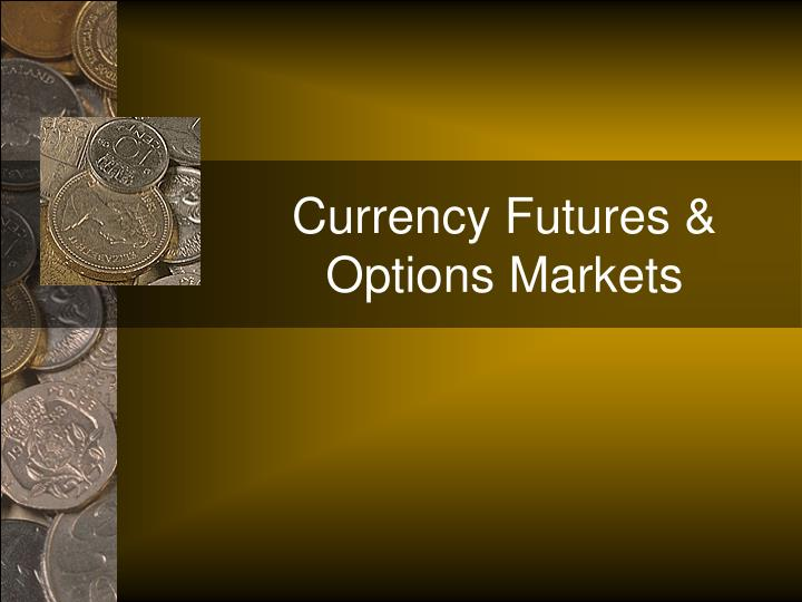 currency futures options markets n.