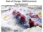 rate of change 2008 economic development
