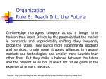 organization rule 6 reach into the future