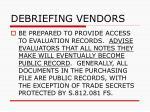 debriefing vendors