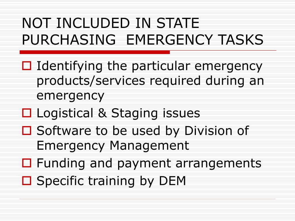 NOT INCLUDED IN STATE PURCHASING  EMERGENCY TASKS