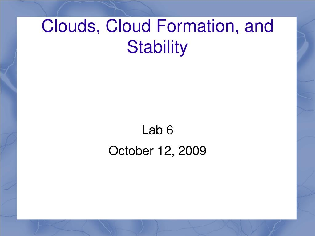 clouds cloud formation and stability l.