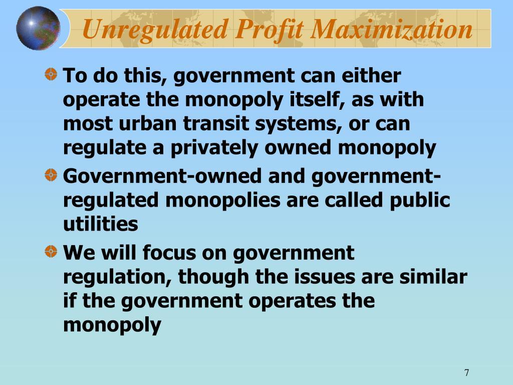Unregulated Profit Maximization