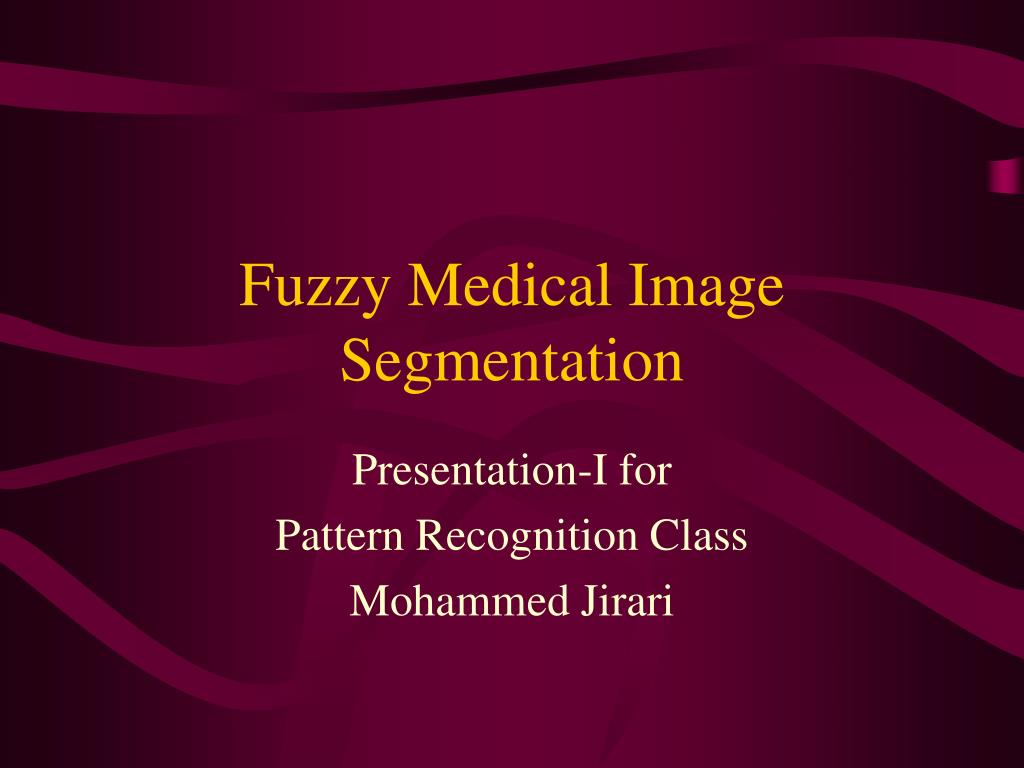 fuzzy medical image segmentation l.