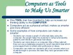 computers as tools to make us smarter