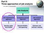 part ii three approaches of job analysis