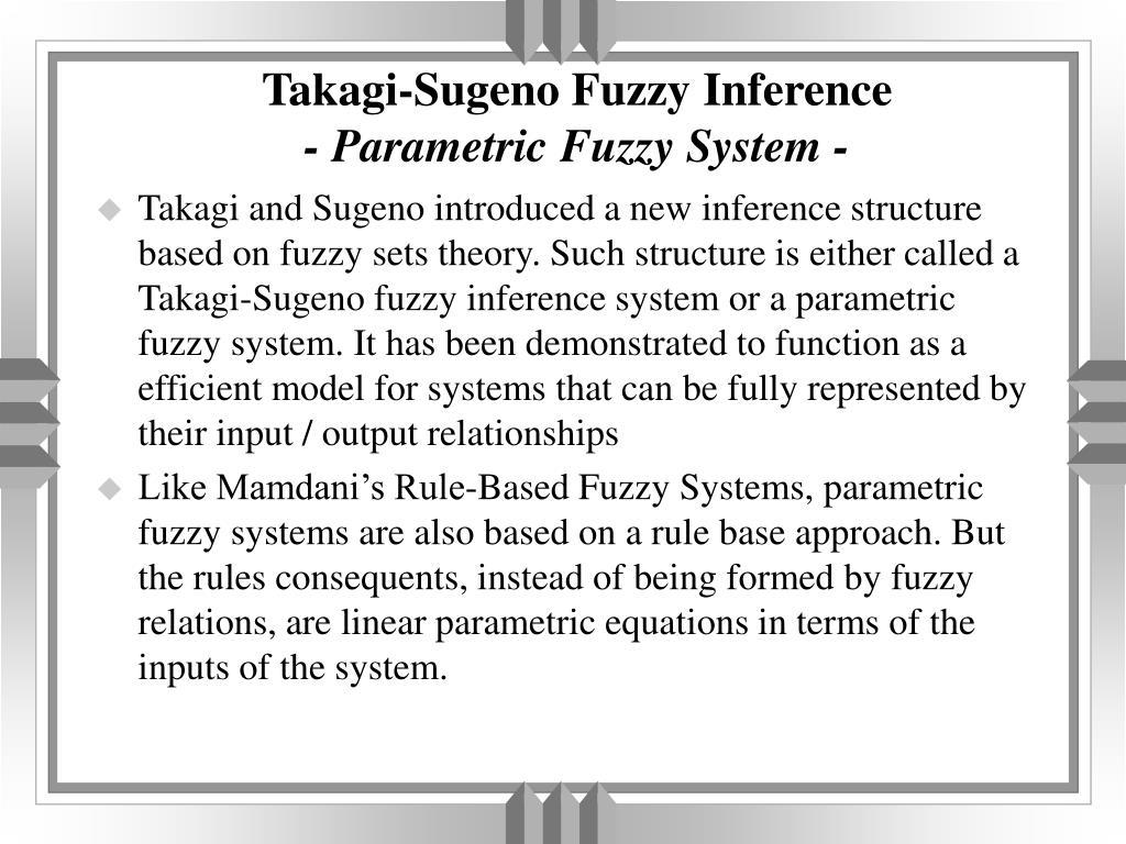 takagi sugeno fuzzy inference parametric fuzzy system l.