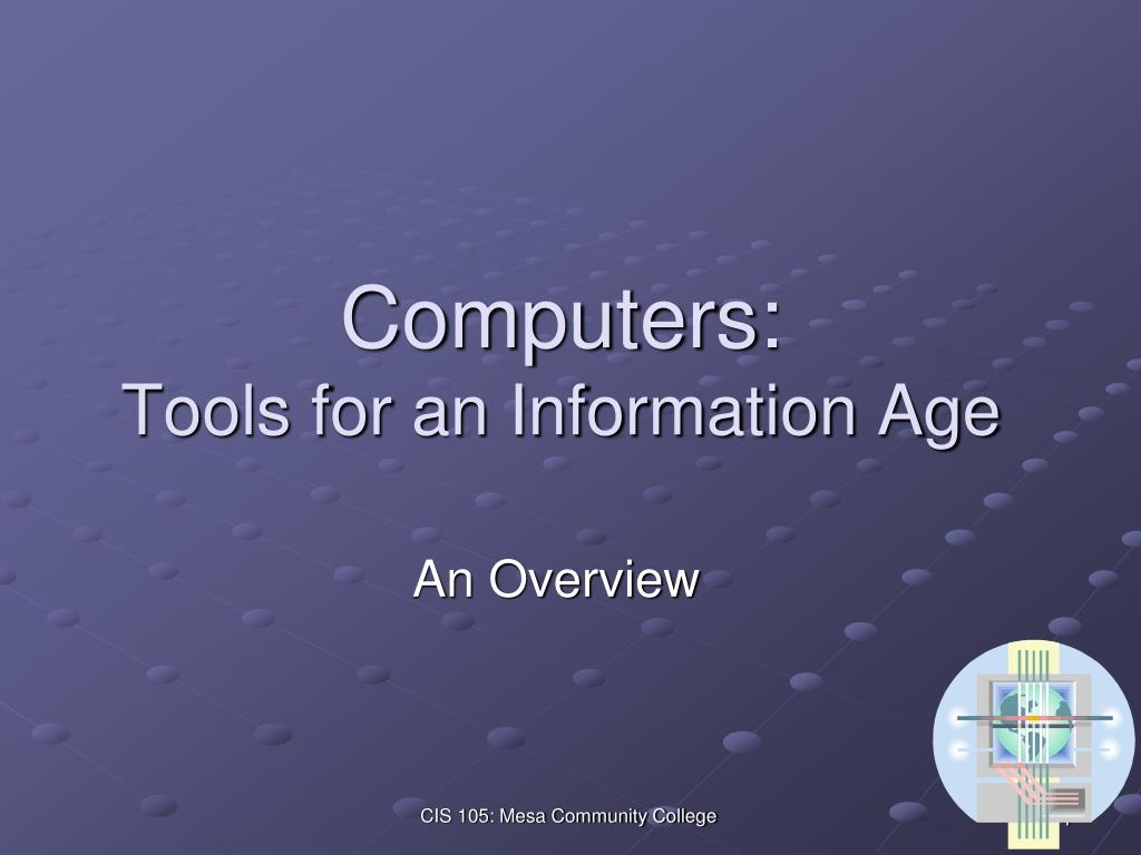 computers tools for an information age l.