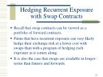 hedging recurrent exposure with swap contracts