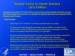 national center for health statistics 13 9 million