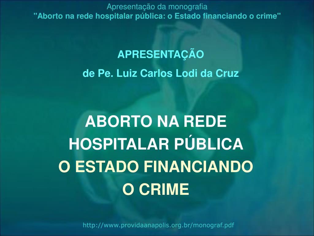 aborto na rede hospitalar p blica o estado financiando o crime l.