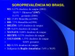 soropreval ncia no brasil