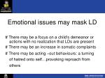 emotional issues may mask ld