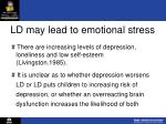 ld may lead to emotional stress