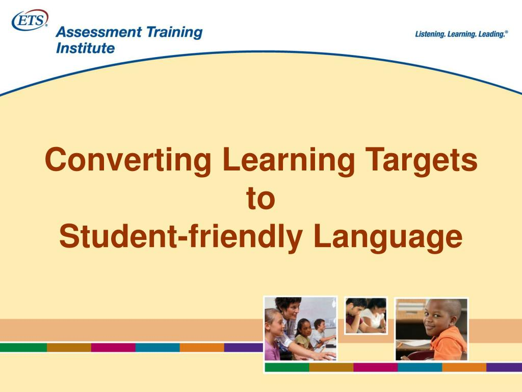 converting learning targets to student friendly language l.