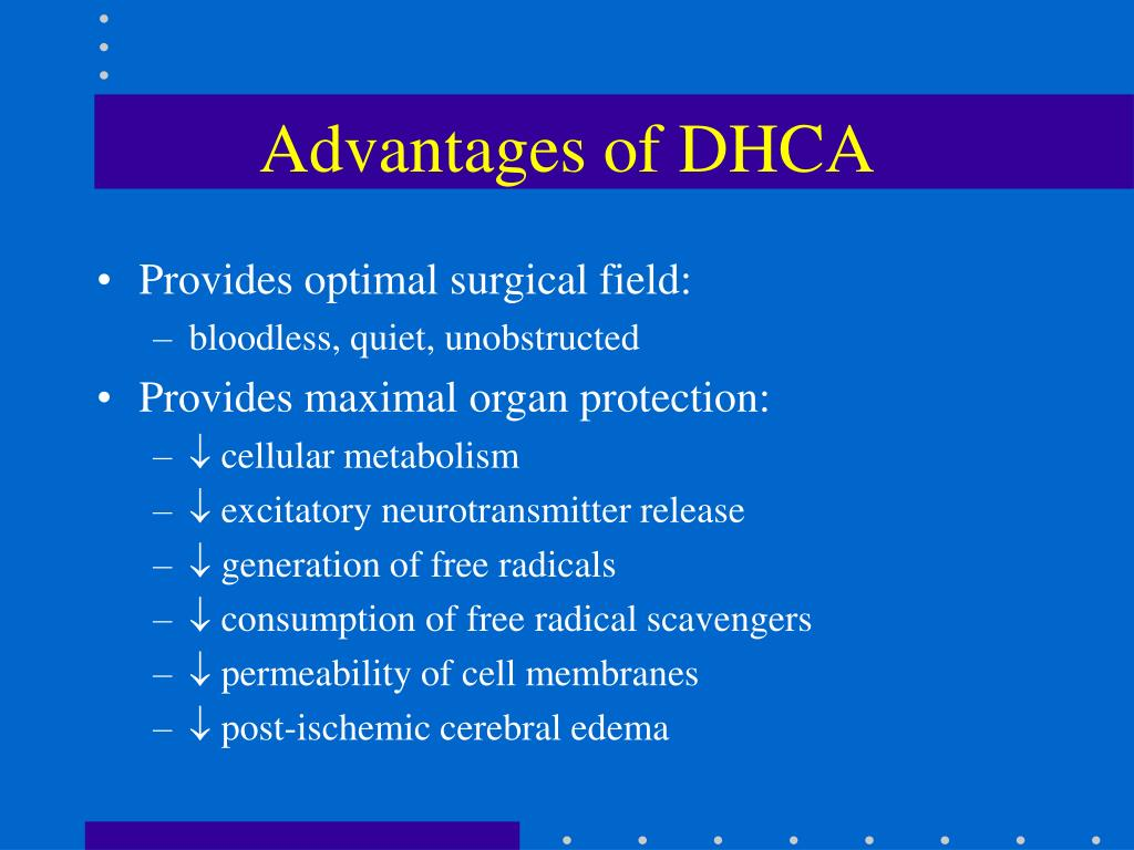 Advantages of DHCA