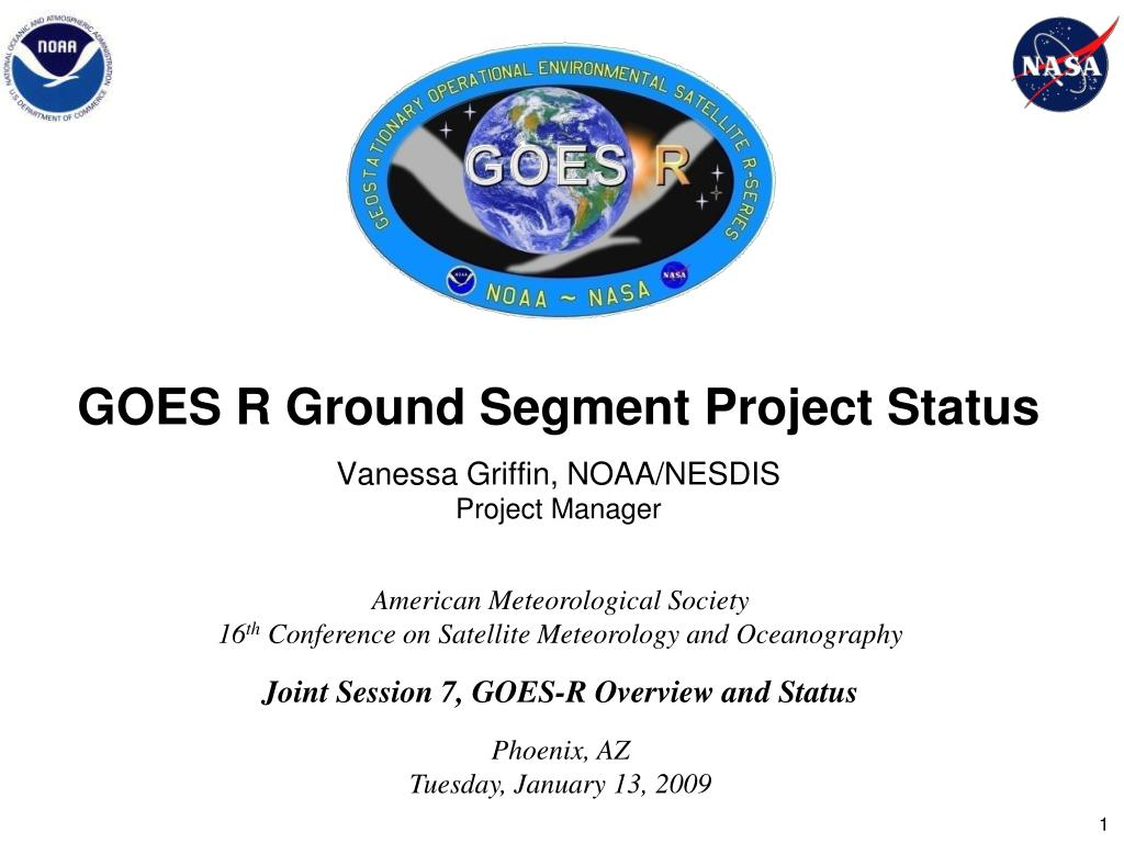 goes r ground segment project status vanessa griffin noaa nesdis project manager l.